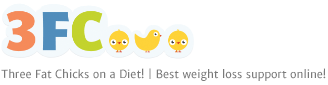 Three Fat Chicks on a Diet! | Best weight loss support online!